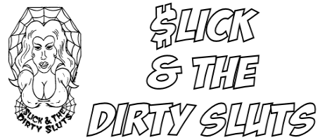 Slick & The Dirty Sluts